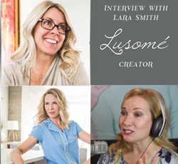 Inspiring Interview with Lara Smith ~ Lusomé Luxury Sleepwear Creator